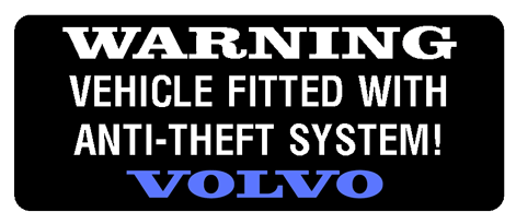 Volvo Warning -                   Protected by Anti-Theft Sticker