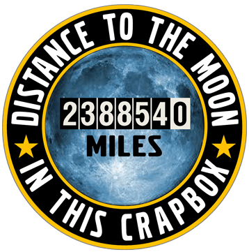 Distance to the Moon in                               This Crapbox.