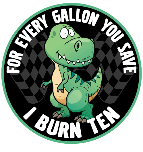 For Every Gallon You Save, I Burn Ten sticker.