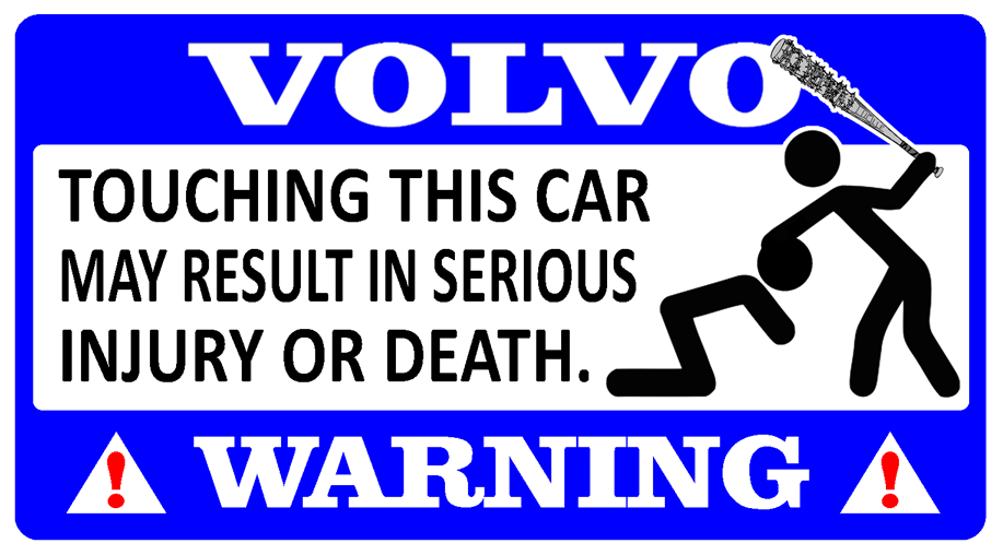 Volvo Warning -                     Touching this car decal.