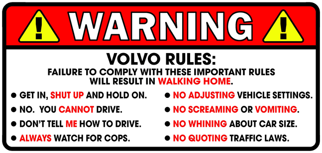 Warning Volvo Rules sticker.